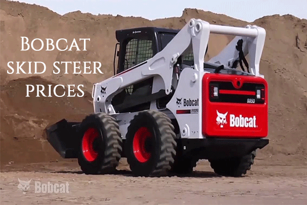 Bobcat Skid Steer Loader Average Prices: How Much Does a