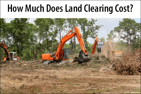 2019 Average Site Preparation and Clearing Cost Calculator - Getting