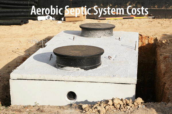 2019 Average Cost of an Aerobic vs Anaerobic Septic System